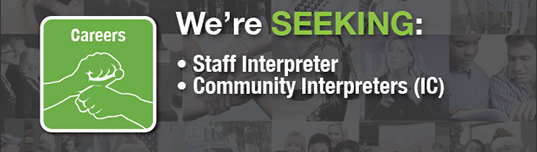 "Signed Picture: ""Careers"" - We're seeking  Staff Interpreter and Community Interpreters"